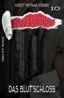 Blake Gordon #10: Das Blutschloss