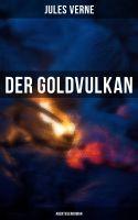 Der Goldvulkan: Abenteuerroman