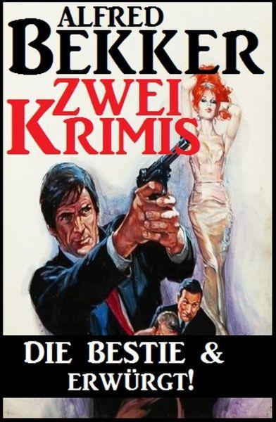 Zwei Krimis: Die Bestie & Erwürgt!