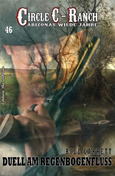 Duell am Regenbogenfluss: Circle-C-Ranch 46