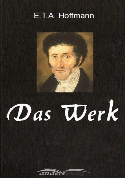 E.T.A. Hoffmann - Das Werk