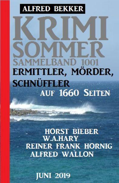 Krimi Sommer Sammelband 1001 - Ermittler, Mörder, Schnüffler auf 1660 Seiten, Juni 2019