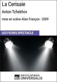La Cerisaie (Anton Tchekhov-mise en scène Alain Françon-2009)
