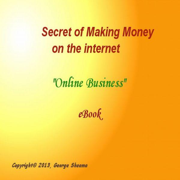 Secret of Making Money on the Internet