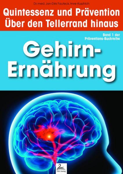 Gehirn-Ernährung: Quintessenz und Prävention