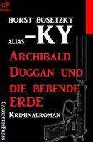 Archibald Duggan und die bebende Erde: Kriminalroman