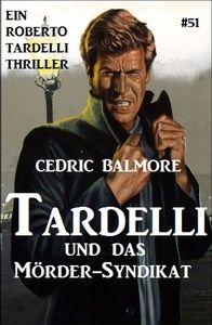 Tardelli und das Mörder-Syndikat Ein Roberto Tardelli Thriller #51
