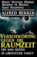 Verschwörung gegen die Raumzeit: Ein 1000 Seiten SF-Abenteuer Paket