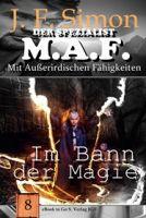 Im Bann der Magie ( Der Spezialist M.A.F. 8 )
