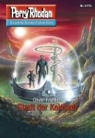 Perry Rhodan 2775: Stadt der Kelosker (Heftroman)