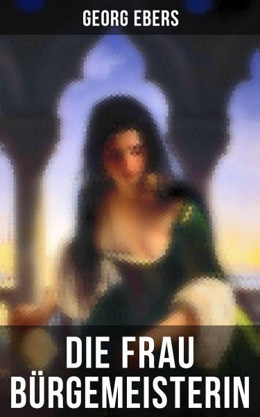 Die Frau Bürgemeisterin (Komplette Ausgabe)
