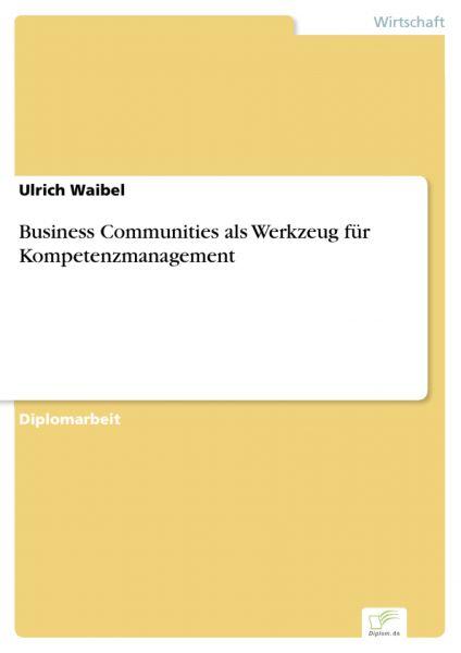 Business Communities als Werkzeug für Kompetenzmanagement