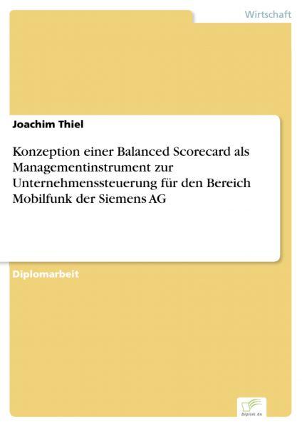 Konzeption einer Balanced Scorecard als Managementinstrument zur Unternehmenssteuerung für den Berei