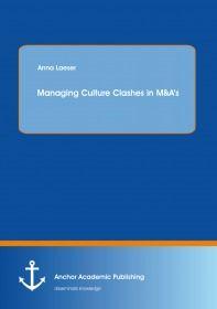 Managing Culture Clashes in M&A's