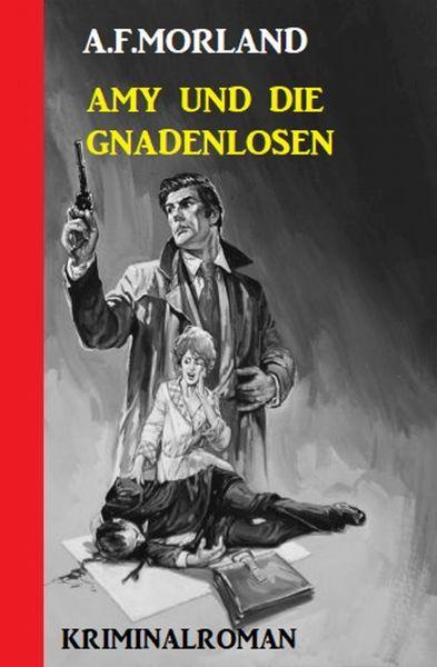 Amy und die Gnadenlosen: Kriminalroman