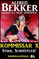 Neal Chadwick - Kommissar X #6: Stirb, Schnüffler!
