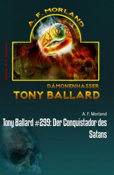 Tony Ballard #299: Der Conquistador des Satans