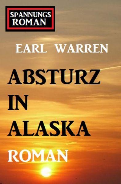Absturz in Alaska: Spannungsroman