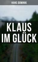 Klaus im Glück (Vollständige Ausgabe)