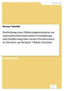 Erarbeitung einer Marketingkonzeption zur nationalen/internationalen Vermarktung und Etablierung ein