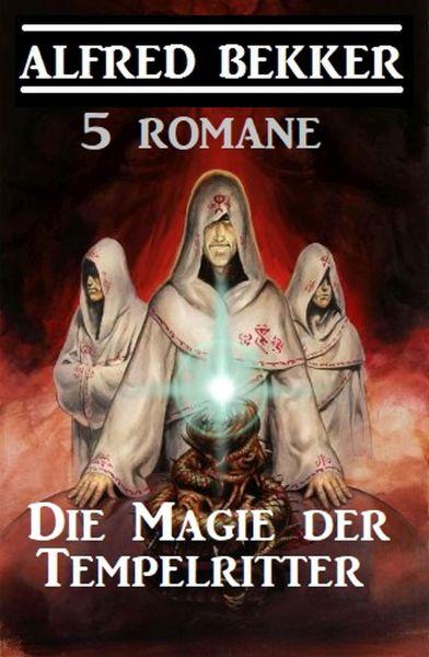 Die Magie der Tempelritter: 5 Romane