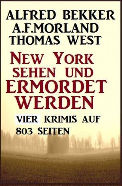 Vier Krimis - New York sehen und ermordet werden