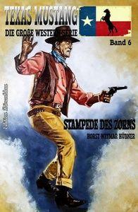 Texas Mustang #6: Stampede des Zorns