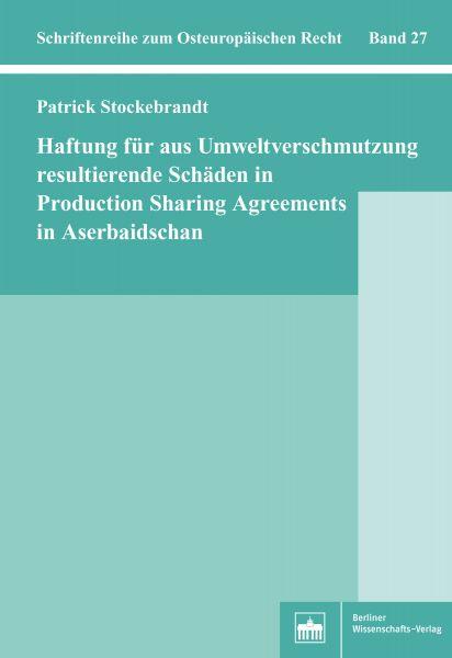 Haftung für aus Umweltverschmutzung resultierende Schäden in Production Sharing Agreements in Aserba