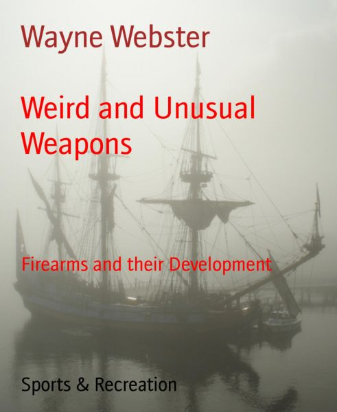 Weird and Unusual Weapons