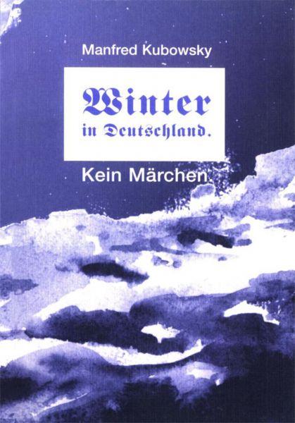 Winter in Deutschland. Kein Märchen