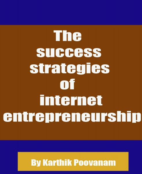 The success strategies of internet entrepreneurship