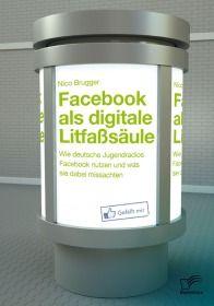 Facebook als digitale Litfaßsäule: Wie deutsche Jugendradios Facebook nutzen und was sie dabei missa