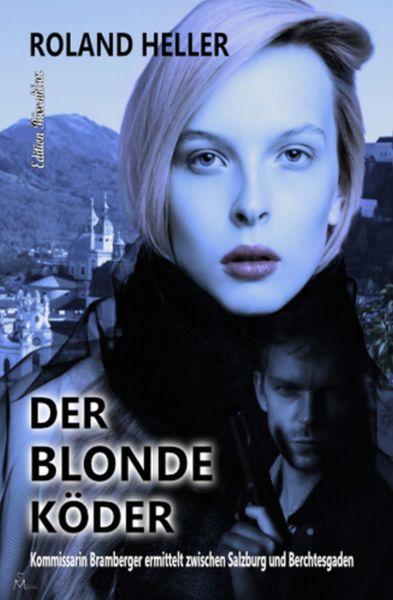 Der blonde Köder: Kommissarin Bramberger ermittelt