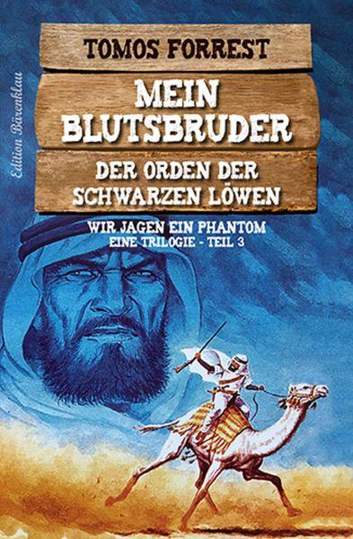Wir jagen ein Phantom: Mein Blutsbruder: Trilogie Der Orden der schwarzen Löwen Teil 3