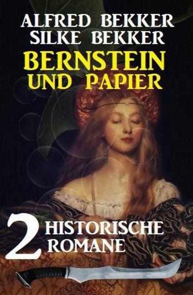 Bernstein und Papier: 2 historische Romane