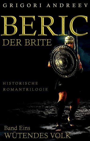 Beric der Brite. Band Eins