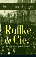 Raffke & Cie. - Die neue Gesellschaft