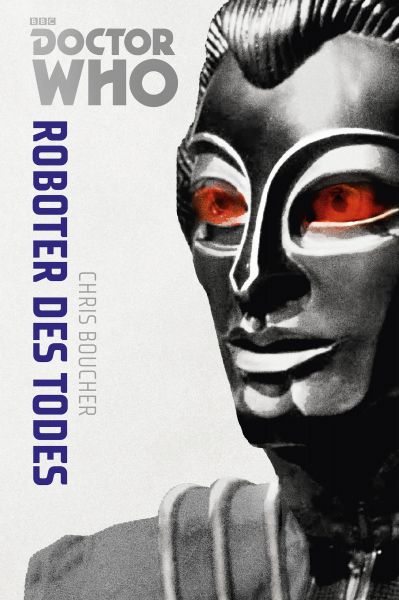 Doctor Who Monster-Edition 6: Roboter des Todes