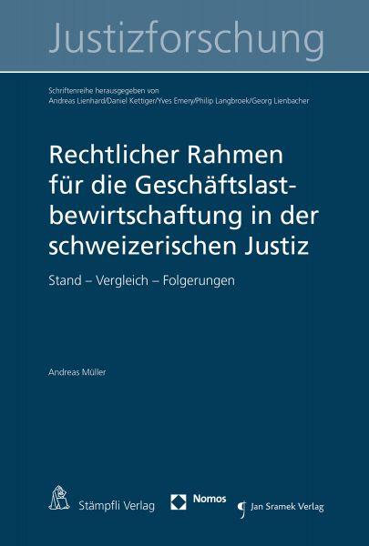 Rechtlicher Rahmen für die Geschäftslastbewirtschaftung in der schweizerischen Justiz