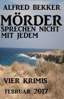 Vier Alfred Bekker Krimis - Mörder sprechen nicht mit jedem