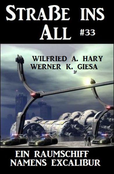 Straße ins All 33: Ein Raumschiff namens Excalibur