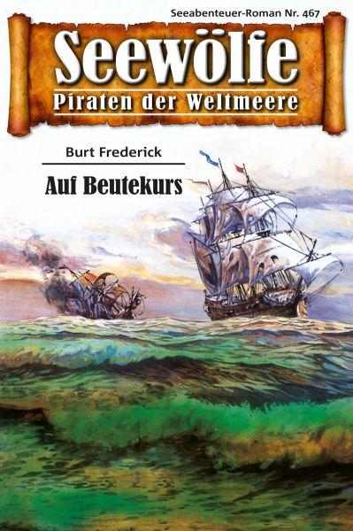 Seewölfe - Piraten der Weltmeere 467