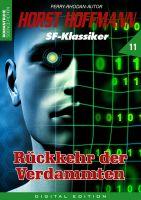 Horst Hoffmann SF-Klassiker 11 - Rückkehr der Verdammten