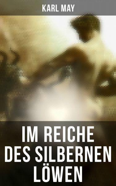 Im Reiche des silbernen Löwen