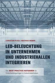LED-Beleuchtung in Unternehmen und Industriehallen integrieren