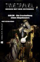Timetravel #48: GOLEM - Die Erschaffung eines Ungeheuers