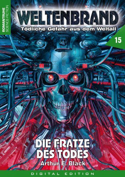 WELTENBRAND - Tödliche Gefahr aus dem Weltraum 15: Die Fratze des Todes