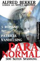 Paranormal (5 Romane mit Paricia Vanhelsing)