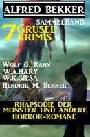 Sammelband 7 Grusel-Krimis: Rhapsodie der Monster und andere Horror-Romane