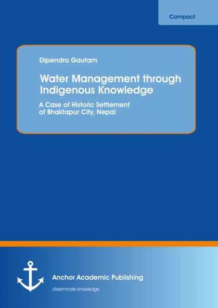 Water Management through Indigenous Knowledge: A Case of Historic Settlement of Bhaktapur City, Nepa